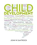 Child Development: an Introduction 14e, Santrock and Santrock, John, 0078035333