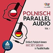 Polnisch Parallel Audio: Einfach Polnisch Lernen mit 501 Sätzen in Parallel Audio - Teil 1 (Volume 1 Hörbuch von Lingo Jump Gesprochen von: Lingo Jump