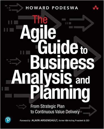 The Agile Guide to Business Analysis and Planning: From Strategic Plan to Continuous Value Delivery