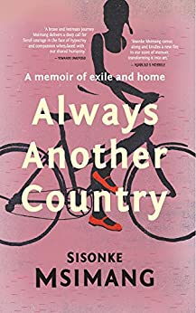 Always Another Country: A Memoir of Exile and Home by [Msimang, Sisonke]