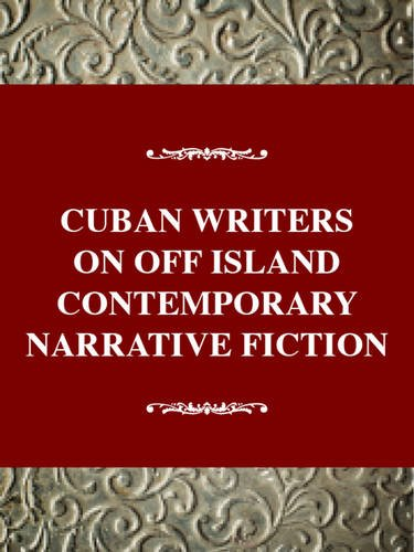 Cuban Writers on and off the Island: Contemporary Narrative Fiction (World Authors Series)
