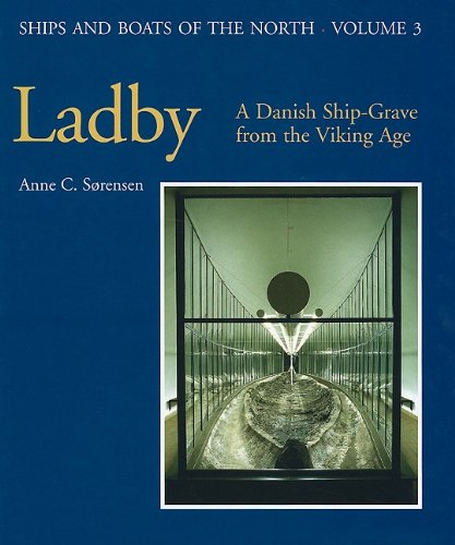 - Ladby: A Danish Ship-grave from the Viking Age (Ships & Boats of the North)