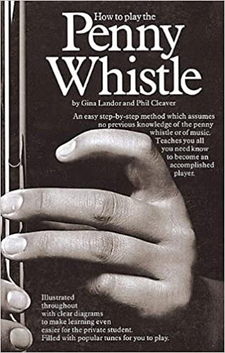 How To Play The Penny Whistle Method Learn Gina Landor /& Phil Cleaver Tin