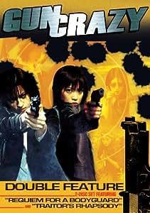 Gun Crazy Double Feature (Requiem for a Bodyguard/Traitor's Rhapsody)