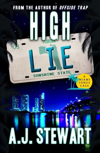 High Lie (A Miami Jones Case) (Volume 3)