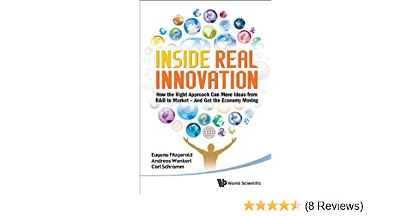 Amazon.com: Inside Real Innovation:How the Right Approach ...