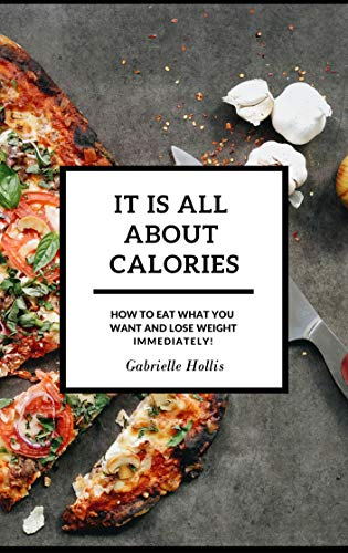 Pdf Fitness It Is All About Calories: How to Eat What You Want and Lose Weight Immediately