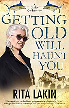 Getting Old Will Haunt You (A Gladdy Gold Mystery Book 9) by [Lakin, Rita]