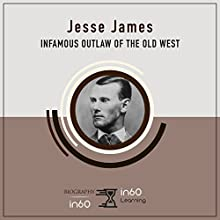 Jesse James: Infamous Outlaw of the Old West Audiobook by in60Learning Narrated by Larry G. Jones