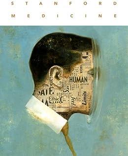 Stanford Medicine Magazine: The Best of 2011 by [Conger, Krista, Digitale, Erin, Klein, Dianne, Richter, Ruthann, White, Tracie, Sanford, John]
