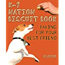 K-9 Nation Biscuit Book: Baking for Your Best Friend