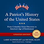 A Patriot's History of the United States, Updated Edition: From Columbus's Great Discovery to America's Age of Entitlement | Larry Schweikart,Michael Allen