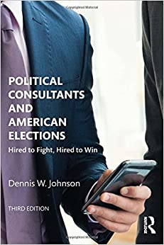 Book Political Consultants and American Elections: Hired to Fight, Hired to Win