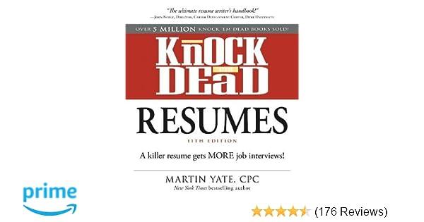 Knock Em Dead Resumes A Killer Resume Gets More Job Interviews