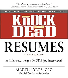 knock em dead resumes a killer resume gets more job interviews martin yate cpc 9781440579073 amazoncom books