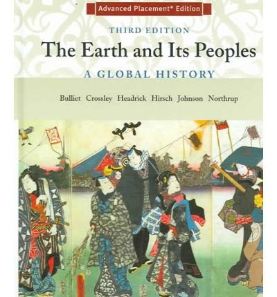 The Earth and Its Peoples: A Global History, Advanced Placement Edition (The Earth And Its Peoples A Global History)