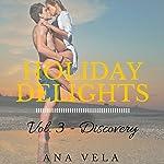 Holiday Delights: Volume Three - Discovery   Ana Vela