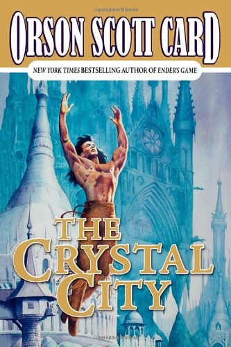 The Crystal City (Tales of Alvin Maker, Book 6) ()