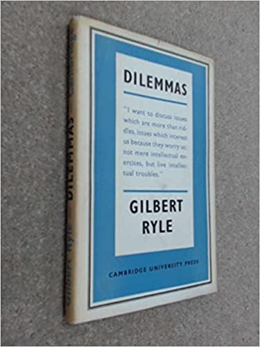 Dilemmas, Ryle, Gilbert