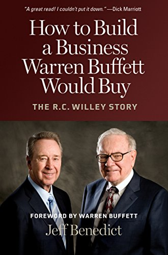 How To Build A Business Warren Buffett Would Buy  The R  C  Willey Story