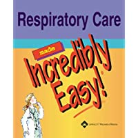 Respiratory Care Made Incredibly Easy (Incredibly Easy!) (Incredibly Easy! Series (R))