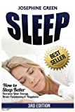 Sleep: How to Sleep Better - Increase Your Energy, Brain Functioning & Happiness - While Curing Common Sleep Problems Like Apnea, Snoring and Insomnia