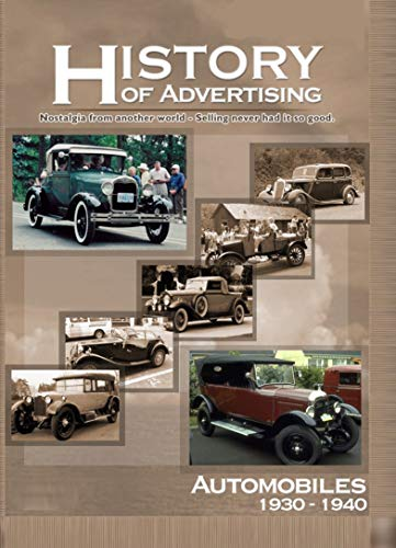 History of Advertising - Automobiles - Vintage Automobile Advertisements