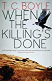 Front cover for the book When the Killing's Done by T. C. Boyle
