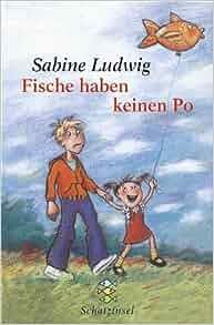 Fische haben keinen Po. ( Ab 10 J.).: Sabine Ludwig, Edda