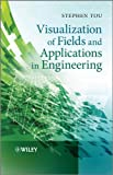 Visualization of Fields and Applications inEngineering