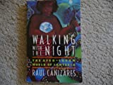 Walking with the Night : The Afro-Cuban World of Santeria, Canizares, Raul J., 0892813660