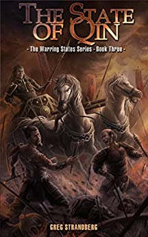 The State of Qin (The Warring States Book 3) by [Strandberg, Greg]