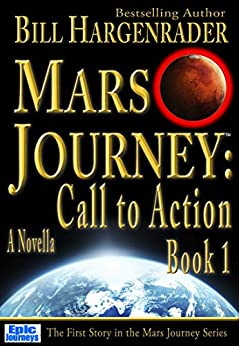 Mars Journey: Call to Action: Book 1: A SciFi Thriller Series by [Hargenrader, Bill]