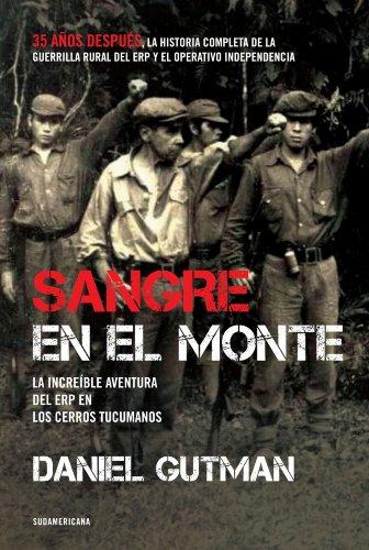 Sangre en el monte: La increíble aventura del ERP en los cerros tucumanos (Spanish Edition)