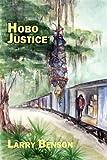 Hobo Justice, Larry Benson, 193508335X