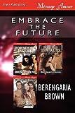 Embrace the Future, Berengaria Brown, 1622416309