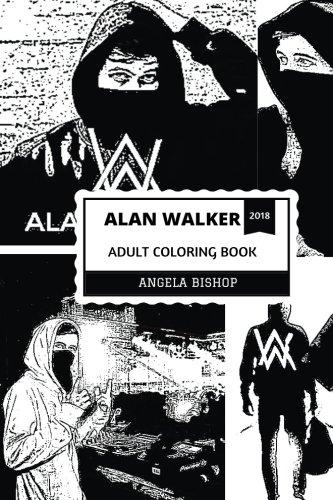 Alan Walker Adult Coloring Book: Faded Hit Maker and Talented DJ, Platinum Billboard Artist and Musical Prodigy Inspired Adult Coloring Book (Alan Walker Books)