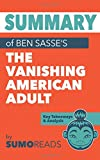 Summary of Ben Sasse's The Vanishing American Adult: Key Takeaways & Analysis