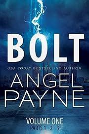 Bolt: Bolt Saga: Volume One (Bolt Saga Volumes Book 1)