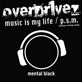 Overdr1veZ Music Is My Life - P.S.M.