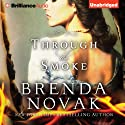 Through the Smoke Audiobook by Brenda Novak Narrated by Justine Eyre