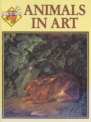Download Animals in Art (In Art series) PDF