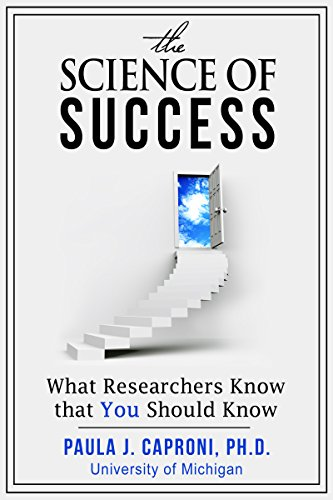The Science of Success: What Researchers Know that You Should Know by Paula J. Caproni