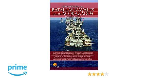 Breve historia de las batallas navales de los acorazados: Amazon.es: Víctor San Juan: Libros