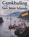 Gunkholing in the San Juan Islands, Jo Bailey and Carl Nyberg, 0944257046