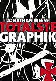 Jonathan Meese: Totalste Graphik: Catalogue Raisonné 2003-2011