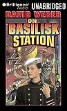 On Basilisk Station (Honor Harrington Series) Unabridged Edition by Weber, David published by Brilliance Audio on CD Unabridged Audio CD