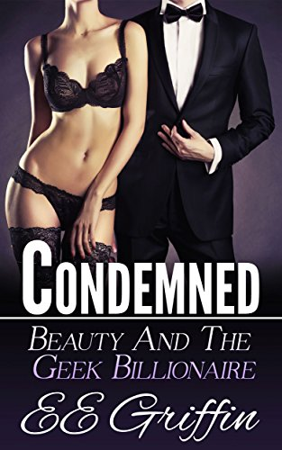 Condemned (Beauty And The Billionaire Geek Book - Nude Girls Nerd