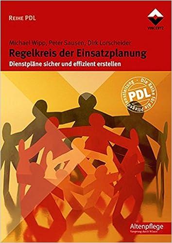 Der Regelkreis der Einsatzplanung: Peter Sausen, Dirk Lorscheider ...