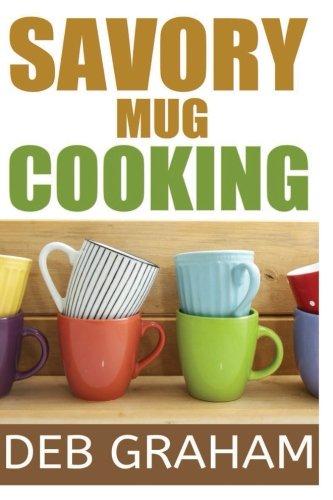 Savory Mug Cooking by Deb Graham